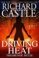Richard Castle: Castle 7: Driving Heat - Treibende Hitze ★★★★★