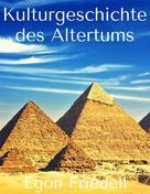 Egon Friedell: Kulturgeschichte des Altertums ★★★★