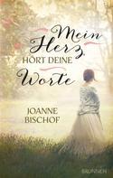 Joanne Bischof: Mein Herz hört deine Worte ★★★★
