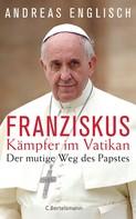 Andreas Englisch: Der Kämpfer im Vatikan ★★★★