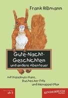 Frank Rißmann: Gute-Nacht-Geschichten und andere Abenteuer mit Haselnuss-Hans, Buchecker-Fritz und Kienappel-Max