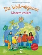 Monika Tworuschka: Die Weltreligionen - Kindern erklärt ★★★★