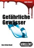 Anke Gebert: Gefährliche Gewässer