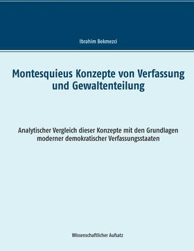 Montesquieus Konzepte von Verfassung und Gewaltenteilung