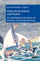 Sigrid Buck-Horstkotte: Sicher durch Stürme und Flauten