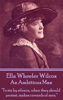 Ella Wheeler Wilcox: An Ambitious Man