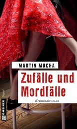 Zufälle und Mordfälle - Kriminalroman