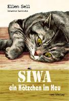 Ellen Sell: SIWA - ein Kätzchen im Heu