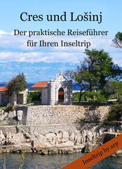 Cres und Lošinj - – Der praktische Reiseführer für Ihren Inseltrip