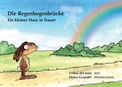 Die Regenbogenbrücke - Ein kleiner Hase in Trauer