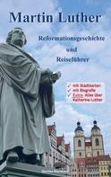 Martina Hinzmann: Martin Luther - Reformationsgeschichte und Reiseführer