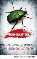 Michael Marcus Thurner: Horror Factory - Die Herrin der Schmerzen ★★★★