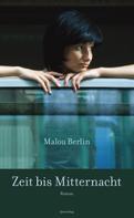 Malou Berlin: Zeit bis Mitternacht ★★★★