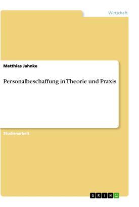Personalbeschaffung in Theorie und Praxis