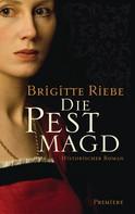 Brigitte Riebe: Die Pestmagd ★★★★