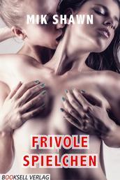 Frivole Spielchen - Lesben unter sich