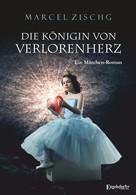 Marcel Zischg: Die Königin von Verlorenherz ★★