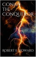 Robert E. Howard: Conan the conqueror