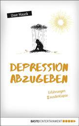 Depression abzugeben - Erfahrungen aus der Klapse