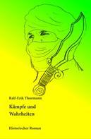 Ralf-Erik Thormann: Kämpfe und Wahrheiten