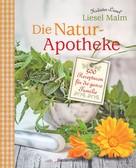 Liesel Malm: Die Natur-Apotheke ★★★★