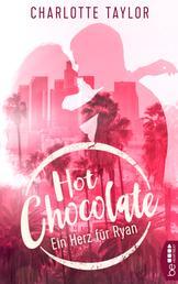 Hot Chocolate - Ein Herz für Ryan - Prickelnde Novelle - Episode 3.2
