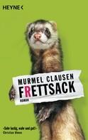 Murmel Clausen: Frettsack ★★★★