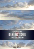 Frank Röllig: Reitschuster und die Herbstsonne ★★★
