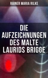 Die Aufzeichnungen des Malte Laurids Brigge - Prosagedichte in Tagebuchform