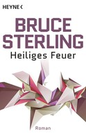 Bruce Sterling: Heiliges Feuer ★★★★