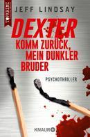 Jeff Lindsay: Dexter - Komm zurück, mein dunkler Bruder ★★★★