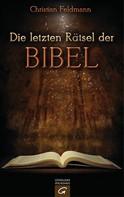 Christian Feldmann: Die letzten Rätsel der Bibel ★★★★★