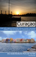 Dirk Schwenecke: Reiseführer Curaçao - Die niederländische Perle der Karibik