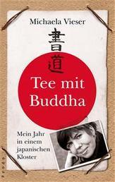 Tee mit Buddha - Mein Jahr in einem japanischen Kloster