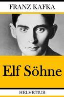 Franz Kafka: Elf Söhne