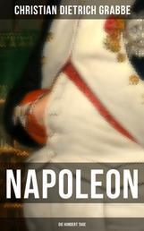 Napoleon - Die hundert Tage - Ein Drama in fünf Aufzügen
