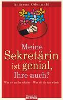 Andreas Odenwald: Meine Sekretärin ist genial, Ihre auch? ★★★