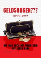 Renate Braun: GELDSORGEN??? ★
