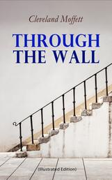Through the Wall (Illustrated Edition) - A Locked-Room Detective Mystery