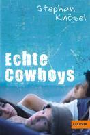 Stephan Knösel: Echte Cowboys ★★★★