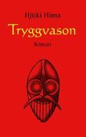 Hjúki Hima: Tryggvason