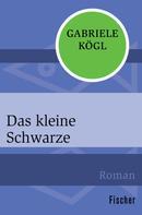 Gabriele Kögl: Das kleine Schwarze