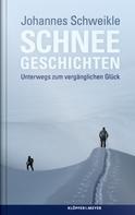 Johannes Schweikle: Schneegeschichten ★★★★