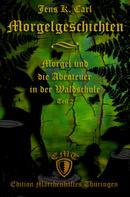 Jens K. Carl: Morgel und die Abenteuer in der Waldschule