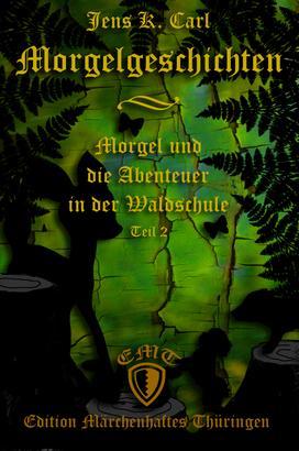 Morgel und die Abenteuer in der Waldschule
