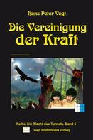 Hans-Peter Vogt: Die Vereinigung der Kraft