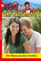 Friederike von Buchner: Toni der Hüttenwirt 137 – Heimatroman