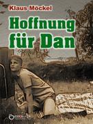 Klaus Möckel: Hoffnung für Dan