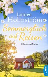 Sommerglück auf Reisen - Schweden-Roman