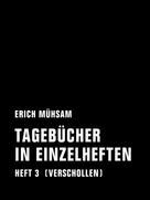 Erich Mühsam: Tagebücher in Einzelheften. Heft 3